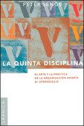 La Quinta Disciplina: El Arte y la Practica de la Organizacion Abierta al Aprendizaje - Peter M. Senge - GRANICA