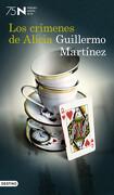 Los crímenes de Alicia - Guillermo Martinez - Destino
