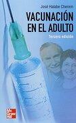 Vacunación de los Animales Domésticos. Indicaciones, Propiedades y Aplicaciones de las Vacunas - Halabe - Editorial Mcgraw-Hill