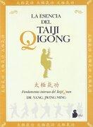 La Esencia del Taiji Qigong - Jwing-Ming Yang - Editorial Sirio