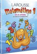 Matematicas 1 Libro de Actividades. Preescolar - Ediciones Larousse - Ediciones Larousse