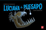 Luciana la Pejesapo - Veronica Murguia - Fondo De Cultura Económica