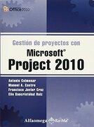 Gestion de Proyectos con Microsoft Project 2010 - Antonio Colmenar-Manuel A. Castro - Alfaomega