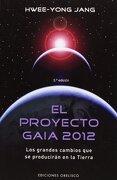 El Proyecto Gaia 2012: Los Grandes Cambios que se Produciran en la Tierra 3Ed. - Hwee-Yong Jang - Obelisco