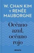 Océano Azul, Océano Rojo - Renée Mauborgne,Kim W. Chan - Conecta