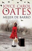 Mujer de Barro - Joyce Carol Oates - Alfaguara