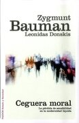 Ceguera Moral - Bauman Zygmunt / Donskis Leonidas Paidos - Paidos