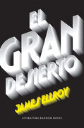 El Gran Desierto - James Ellroy - Literatura Random House