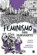 Feminismo Para Principiantes - Nuria Varela; Antonia Santolaya - B