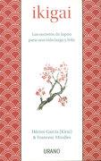 Ikigai - Francesc Miralles Contijoch,Hector Garcia - Urano