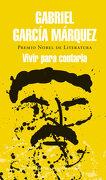 Vivir Para Contarla - Gabriel García Márquez - Literatura Random House