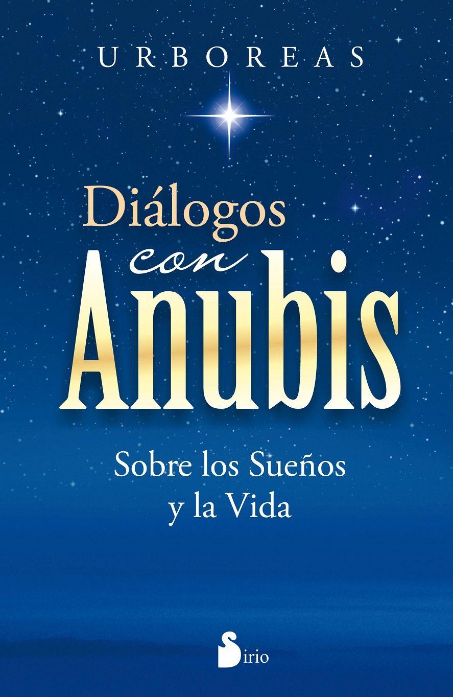 Dialogos con anubis: sobre los sueÑos y la vida (2012); urboreas