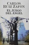 El Juego del Angel - Carlos Ruiz Zafon - Planeta