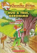 Hug a Tree, Geronimo (Geronimo Stilton #69) (libro en Inglés)