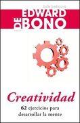 Creatividad: 62 Ejercicios Para Desarrollar la Mente - Edward De Bono - Paidos