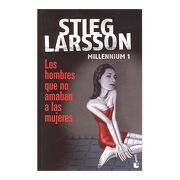 Millennium 1 los Hombres que no Amaban a las Mujeres - Stieg Larsson - Booket