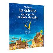 La Estrella que le Perdio el Miedo a la Noche - Pilar Lozano - Panamericana