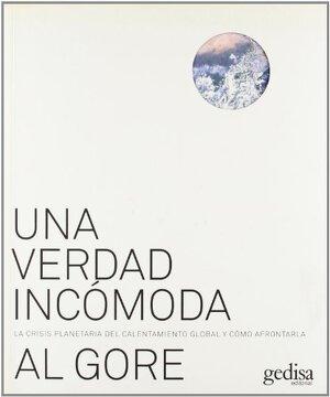 portada Una Verdad Incomoda. La Crisis Planetaria del Calentamiento Global y Como Afrontarla (Spanish Edition)