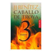 Caballo de Troya 3 - Saidan + - J. J. Benítez - Booket