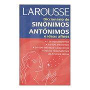 Diccionario de Sinonimos Antonimos e Ideas Afines - Larousse - Larousse