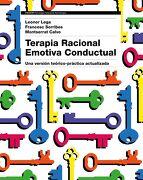 Terapia Racional Emotiva Conductual: Una Versión Teórico-Práctica Actualizada - Leonor I. Lega,Montserrat Calvo,Francesc Sorribes - Ediciones Paidós