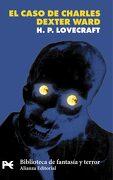 El Caso de Charles Dexter Ward - H. P. Lovecraft - Alianza