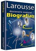 Larousse Diccionario Esencial Biografias - Larousse (Mexico) - Ediciones Larousse Sa De Cv