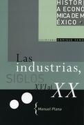 Las Industrias, Siglos xvi al xx - Manuel Plana - Oceano De Mexico