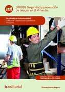 Seguridad y Prevención de Riesgos en el Almacén. Coml0309 - Organización y Gestión de Almacenes - Vicente García Segura - Ic Editorial