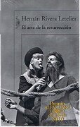 El Arte de la Resurreccion - Hernan Rivera Letelier - Alfaguara