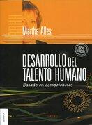 Desarrollo del Talento Humano - Martha Alles - Granica