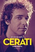 Cerati. La Biografia - Juan Morris - Sudamericana