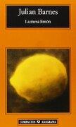 La Mesa Limón - Julian Barnes - Anagrama