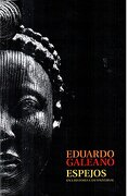 Espejos una Historia Casi Universal - Eduardo Galeano - Siglo Xxi