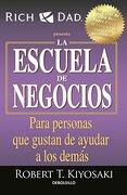 La Escuela de Negocios (Bestseller) - Robert T. Kiyosaki - Debolsillo