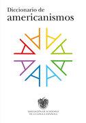 Diccionario de Americanismos - Real Academia De La Lengua Espanola - Taurus