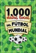 1000 Datos Locos del Futbol Mundial - Anibal Litvin - Vergara & Riba
