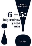 6 + 5 Imperativos y Algo más - Joana Grijalba Albistur - Exlibric
