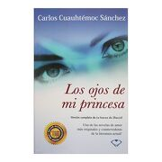 Los Ojos de mi Princesa - Carlos Cuauhtemoc Sánchez - Ediciones Gaviota