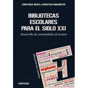 Bibliotecas Escolares Para el Siglo xxi - Constanza Mekis - Narcea