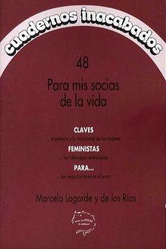 portada Para mis Socias de la Vida: Claves Feministas Para el Poderío y la Autonomía de las Mujeres, los Liderazgos Entrañables y las Negociaciones en el Amor