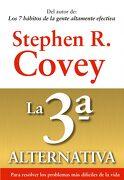 La 3ª Alternativa: Para Resolver los Problemas más Difíciles de la Vida (Biblioteca Covey) - Stephen R. Covey - Paidos