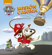 Mision Canina (Paw Patrol 2) - Nickelodeon - ALTEA