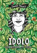 Idolo. Una Historia Casi Real - Maliki - Reservoir Books