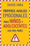 Primeros Auxilios Emocionales Para Niños y Adolescentes - Javier Urra - La esfera de los libros