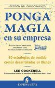 Ponga Magia en su Empresa - Lee Cockerell - Empresa Activa