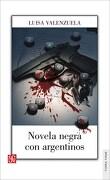 Novela Negra con Argentinos - Luisa Valenzuela - Fondo De Cultura Economica