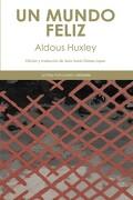 Un Mundo Feliz - Aldous Huxley - Cátedra
