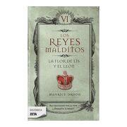 Los Reyes Malditos 06. La Flor de lis y el León - Maurice Druon - Ediciones B