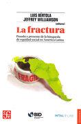 La Fractura - Jeffrey Williamson Luis BÉRtola - Fondo De Cultura Economica De C.V.